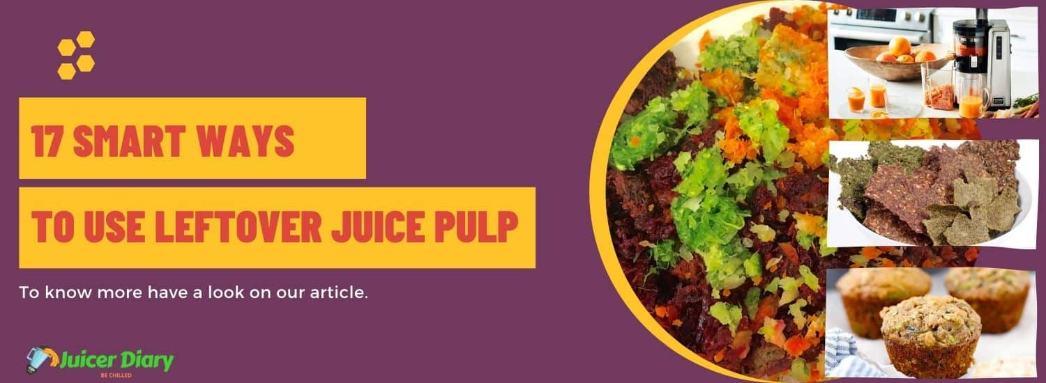 17 ways to use leftover juice pulp