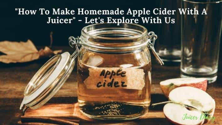 How To Make Apple Cider With A Juicer