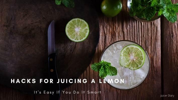Hacks For Juicing A Lemon